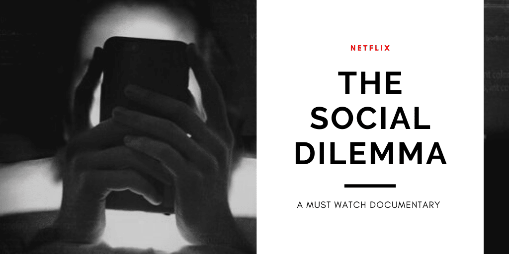 THE SOCIAL DILEMMA- MUST WATCH DOCUMENTARY