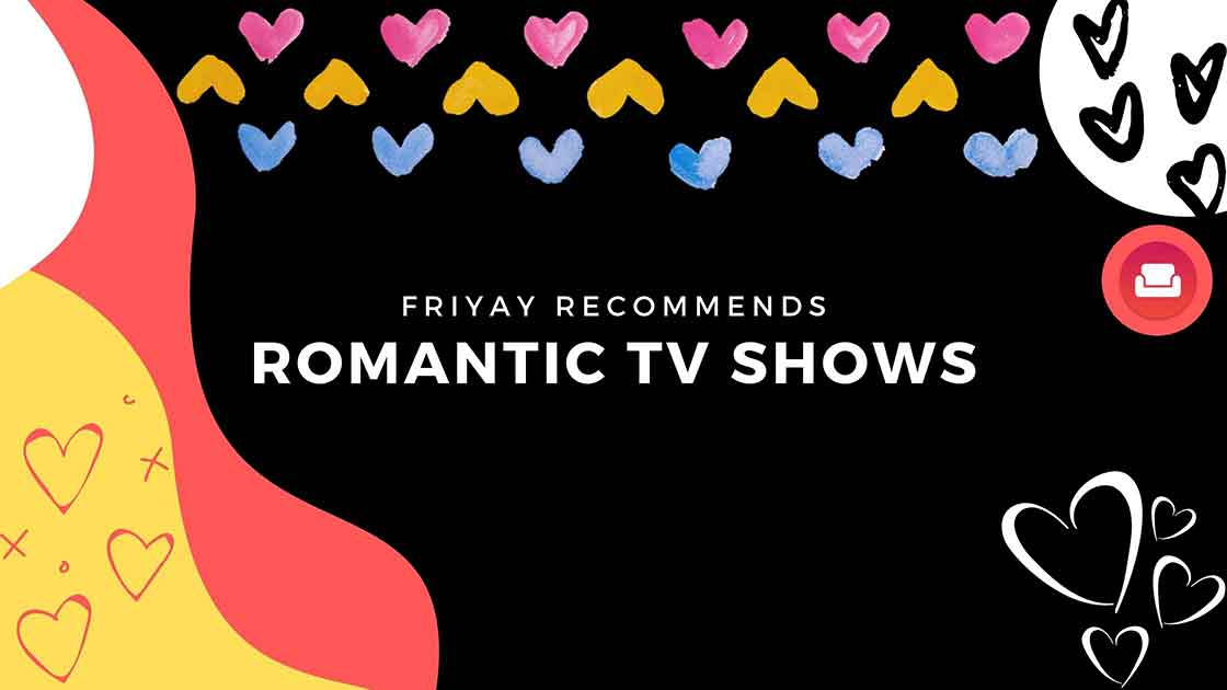 ROMANTIC TV SHOWS TO COZY UP WITH