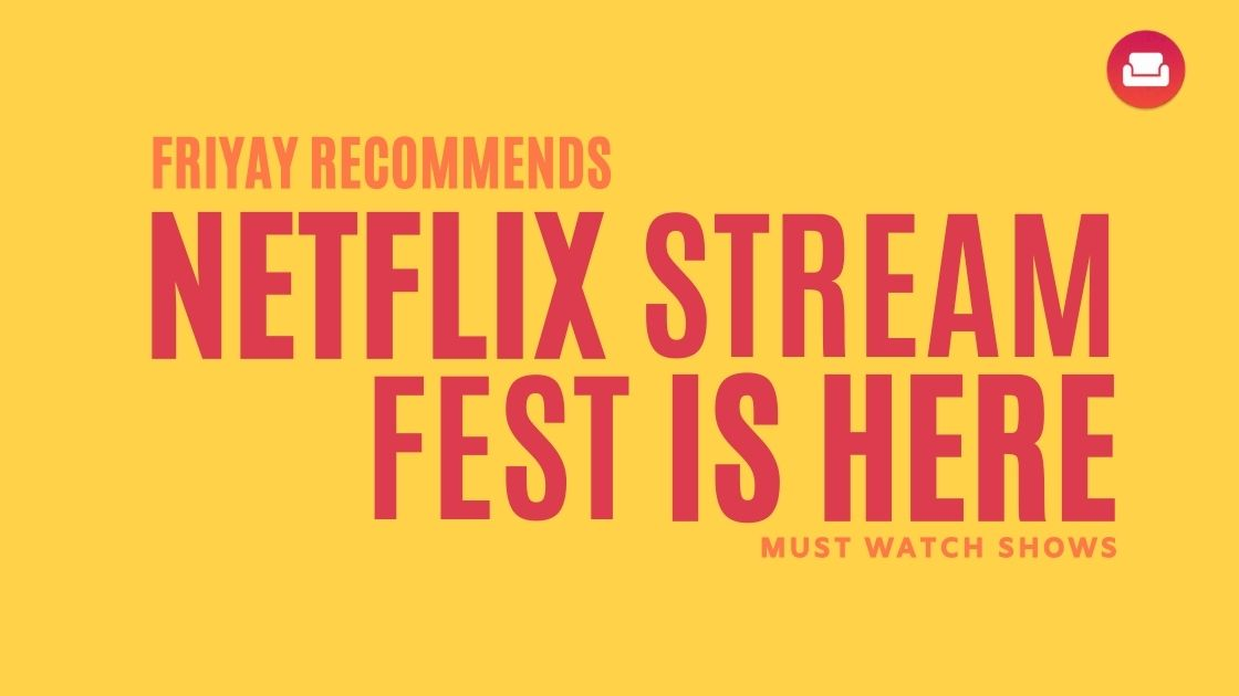 Must-Watches on Netflix Stream Fest in India 2020